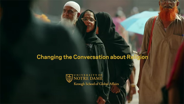 Changing the Conversation about Religion: the Keough School of Global Affairs