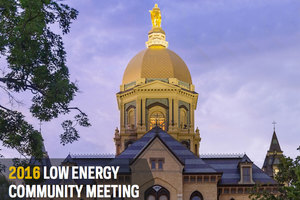 DOE, NSF Leaders and Low Energy Community Converge at Notre Dame to Set Priorities